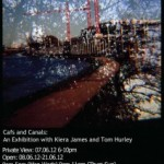 Cafs and Canals: An Exhibition with Kiera James and Tom Hurley