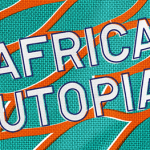 Southbank Centre – Africa Utopia