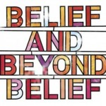 Belief and Beyond belief