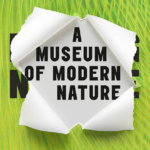A Museum of Modern Nature