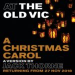 The Old Vic -A Christmas Carol MUST END 19th Jan