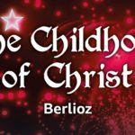 The Childhood Of Christ Berioz – BBC Symphony Orchestra and Chorus